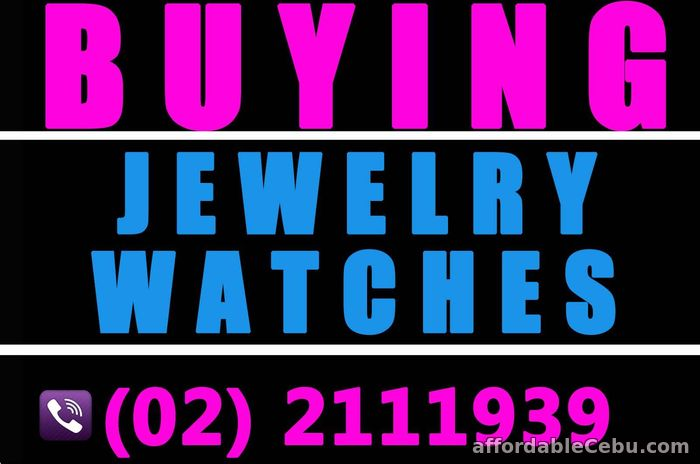 1st picture of BUYING ALL KINDS OF WATCH, JEWELRY, DIAMOND, GOLD, PAWNTICKET! CALL (02)2111939 Wanted to Buy in Cebu, Philippines
