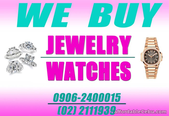 1st picture of HIGHEST APPRAISAL FOR ALL KINDS OF WATCH, JEWELRY, DIAMOND, GOLD. Wanted to Buy in Cebu, Philippines