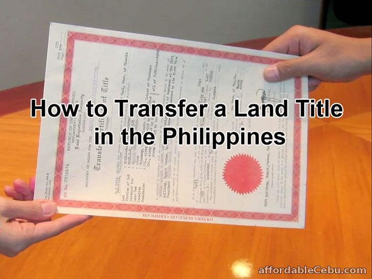 how to transfer a land title in the philippines   most