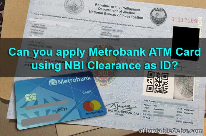 Can you apply Metrobank ATM Card using NBI Clearance as ID