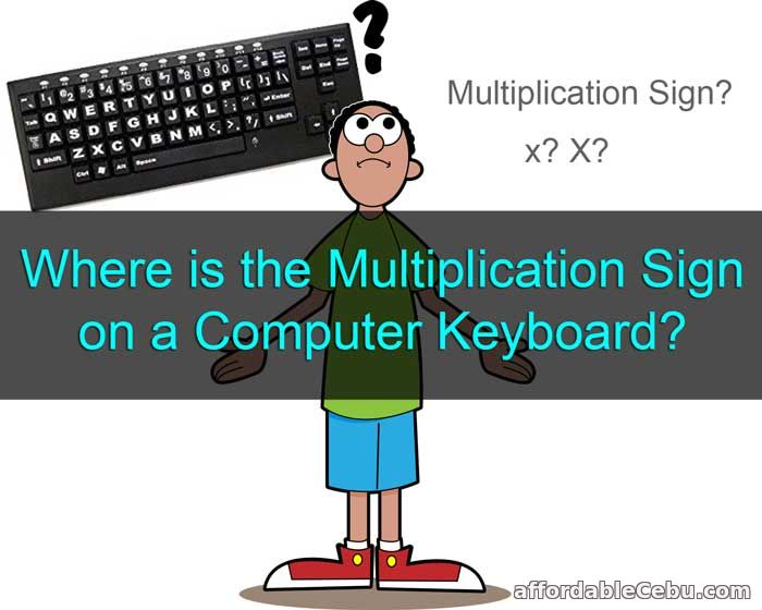 Where Is The Multiplication Sign On A Computer Keyboard Computers
