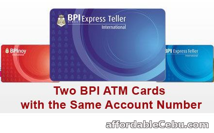 Two BPI atm cards with the same account number