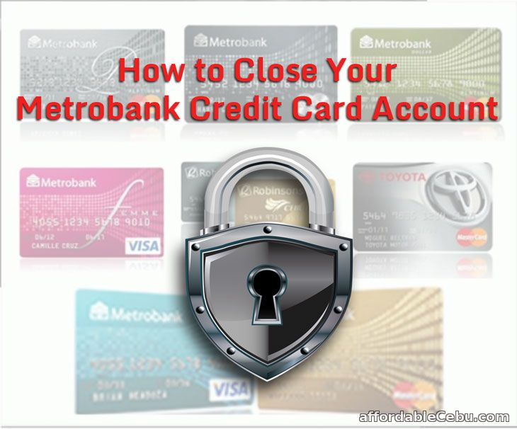 How to Close Metrobank Credit Card Account