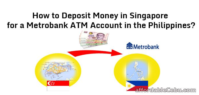Deposit Money in Singapore for Metrobank ATM Account in Philippines