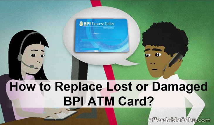 Lost-Damaged BPI ATM Card