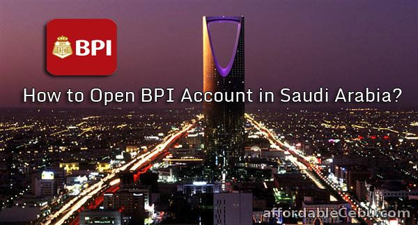Open BPI Account in Saudi Arabia