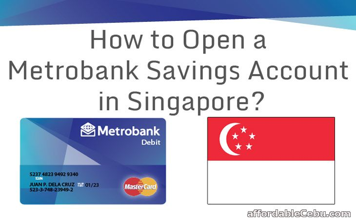 Open Metrobank Savings Account in Singapore
