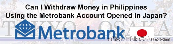 Open Metrobank Account in Japan