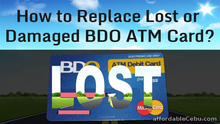 Replace Lost or Damaged BDO ATM Card