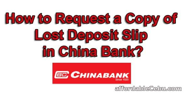 Request lost deposit slip in ChinaBank