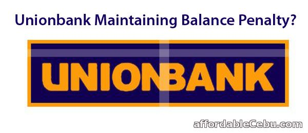 Unionbank Maintaining Balance Penalty
