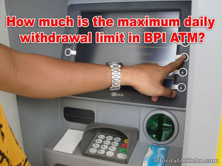 BPI atm withdrawal limit