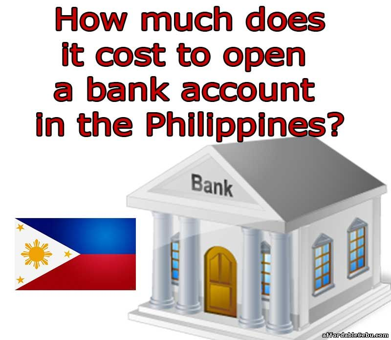 cost of opening bank account in Philippines