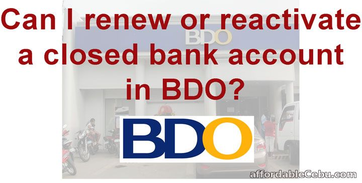 renew close bank account in BDO