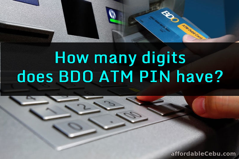 How many digits does BDO ATM PIN have?