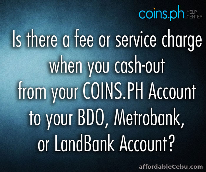 Fee Cash-out from COINS.PH to BDO, Metrobank or LandBank Account