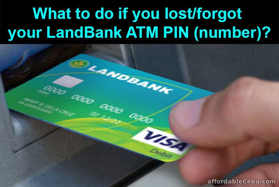 What to do if you forgot or lost your LandBank ATM Pin