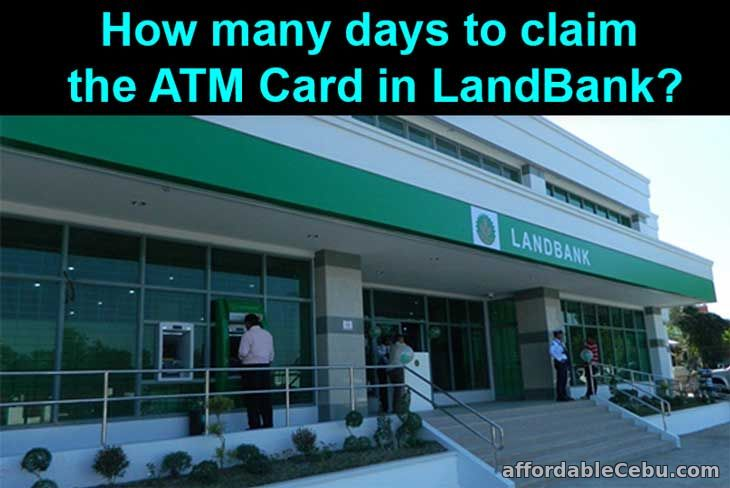 How many days to claim the ATM Card in LandBank?