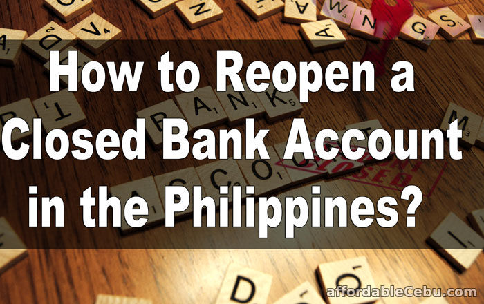 Reopen Close Bank Account in Philippines