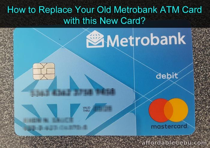 Replace Old Metrobank ATM Card with New Card