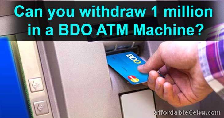Withdraw 1 million in BDO ATM Machine