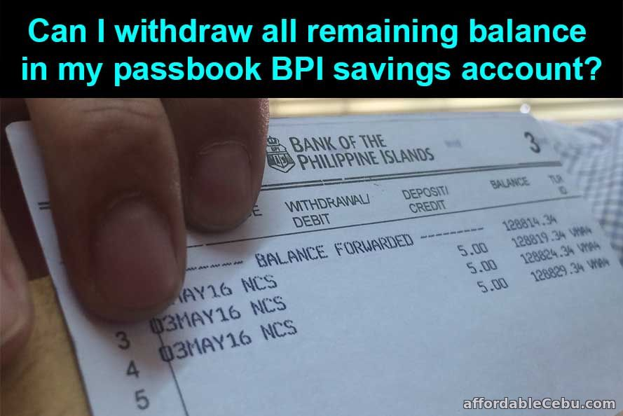 Withdraw remaining balance in BPI Passbook Savings Account