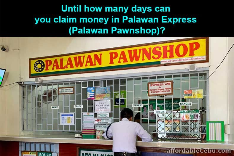 Until how many days can you claim money in Palawan Pawnshop?