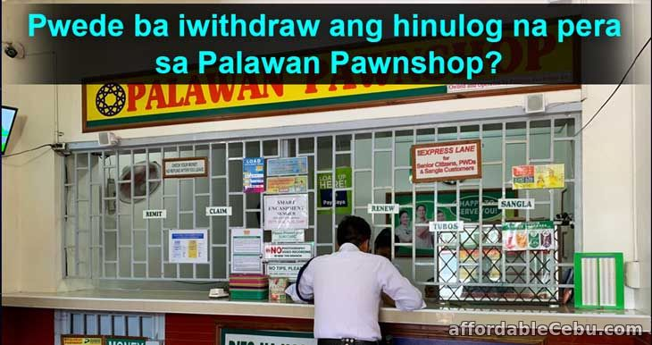 Withdraw pera hinulog sa Palawan Pawnshop