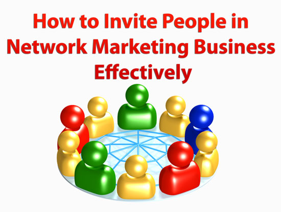 How to Invite People in Network Marketing Business (MLM) Effectively