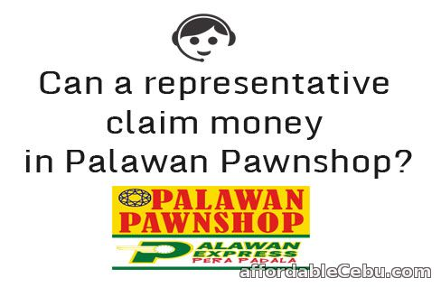 Representative Claim Money in Palawan Pawnshop
