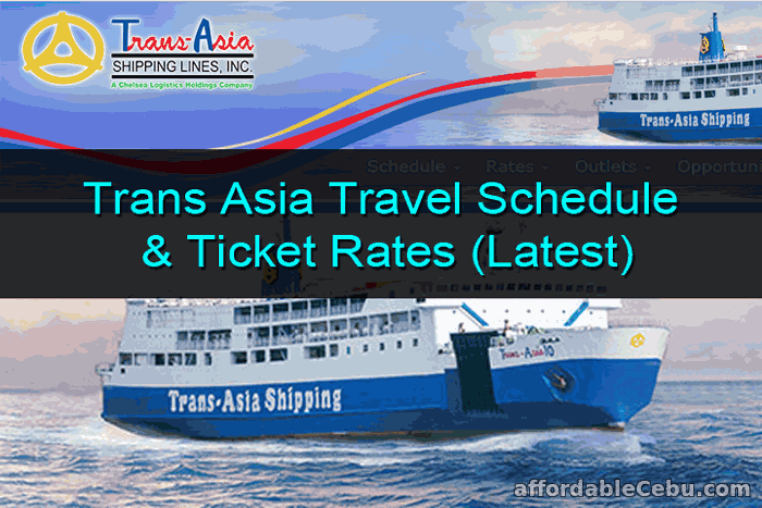 Trans-Asia Shipping Travel Schedule with Ticket Rates (Latest)
