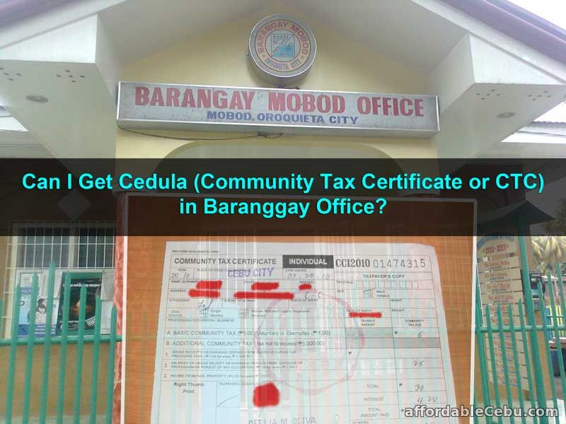 Can I get CEDULA (Community Tax Certificate or CTC) in Baranggay Office?
