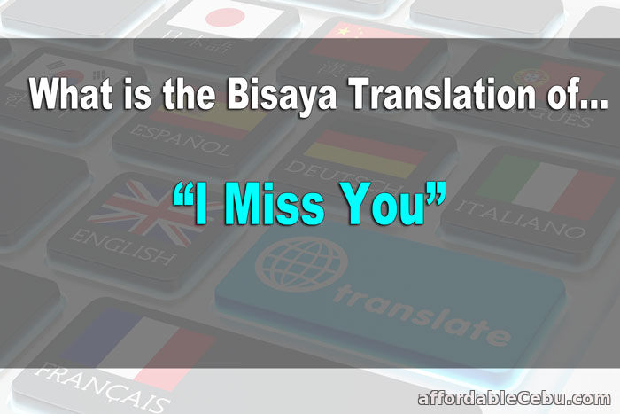 I Miss You in Bisaya-Cebuano Translation