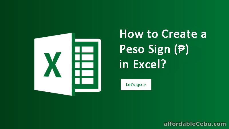 Create Peso Sign in Excel