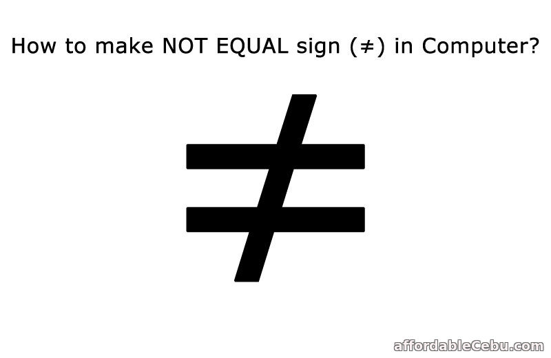 How to Make Not Equal Sign in Computer