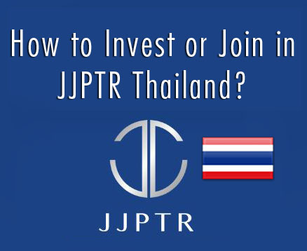 How to Invest or Join in JJPTR Thailand?