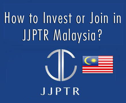 How to Invest or Join in JJPTR Malaysia?