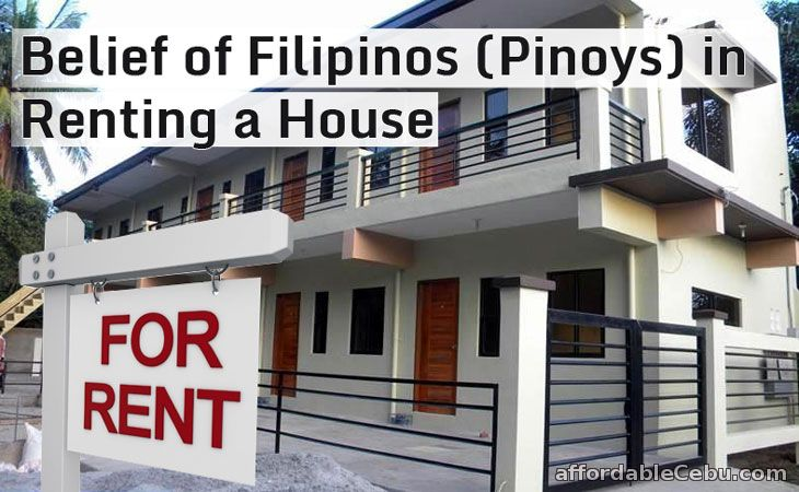 Belief of Filipinos (Pinoys) in Renting a House