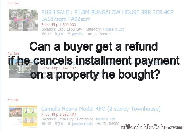 Buyer refund for cancellation of installment payment of property or house and lot