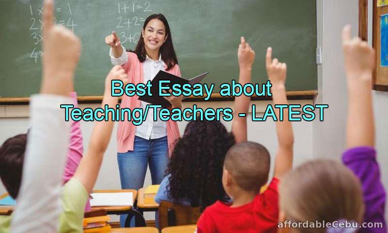 Best Essay about Teaching/Teachers - LATEST