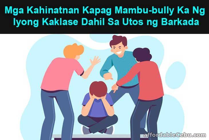 Mga Kahinatnan o Ibubunga Kapag Mam-bully sa Kaklase dahil sa Utos ng Barkada