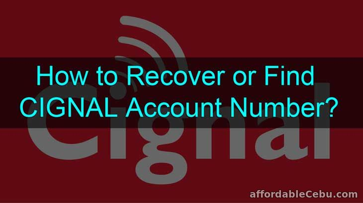 How to Recover or Find CIGNAL Account Number?