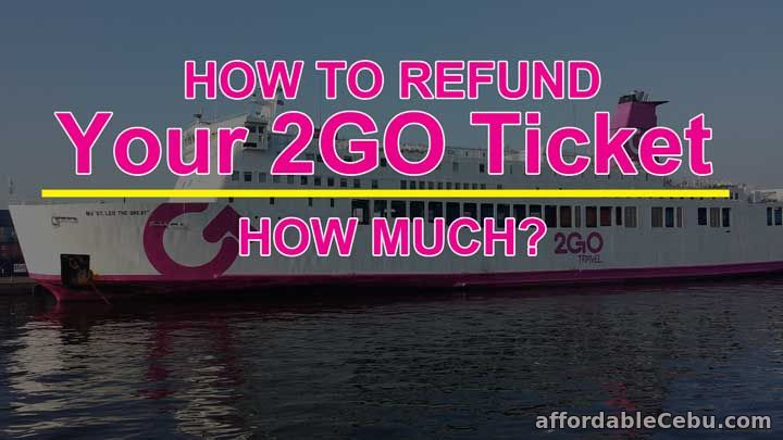How to Refund 2GO Ticket and How Much?